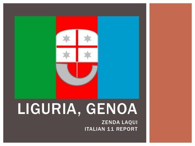 LIGURIA, GENOA             ZENDA LAQUI       ITALIAN 11 REPORT