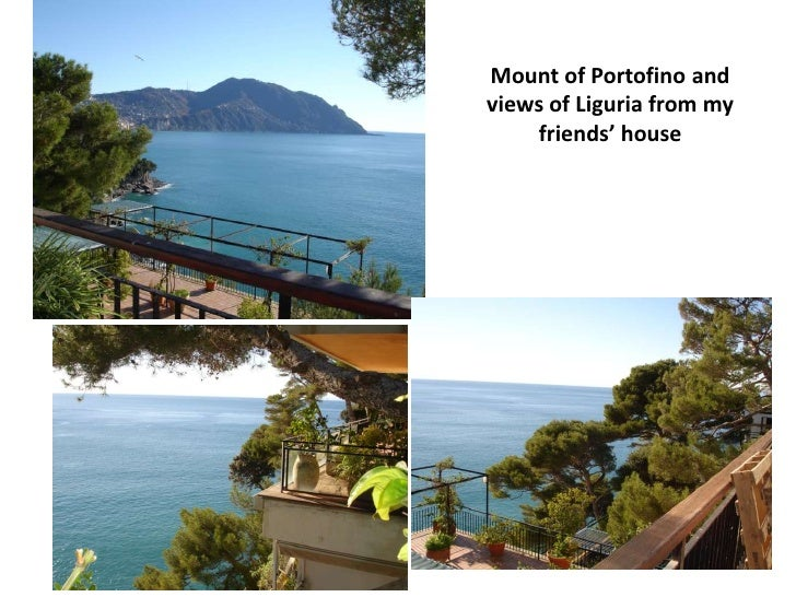 Mount of Portofino andviews of Liguria from my    friends' house