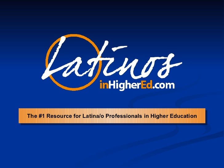 The #1 Resource for Latina/o Professionals in Higher Education