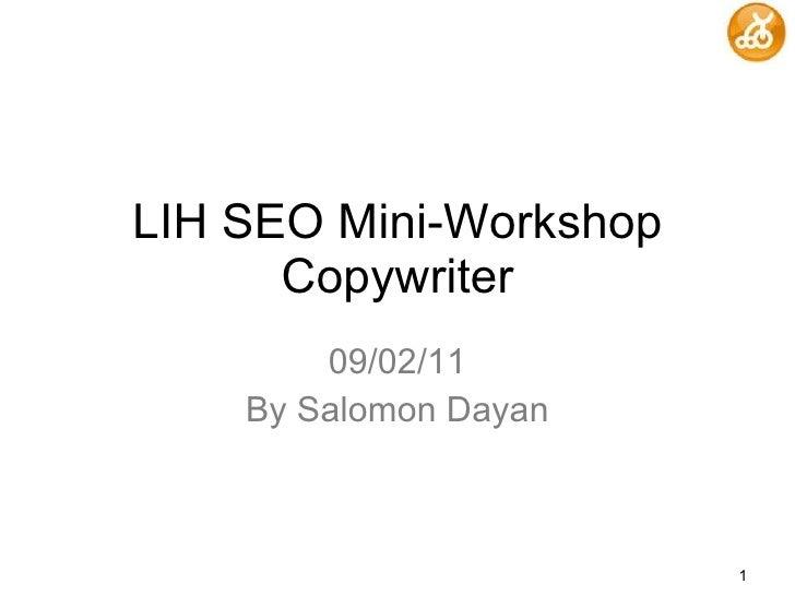 LIH SEO Mini-Workshop Copywriter 09/02/11 By Salomon Dayan