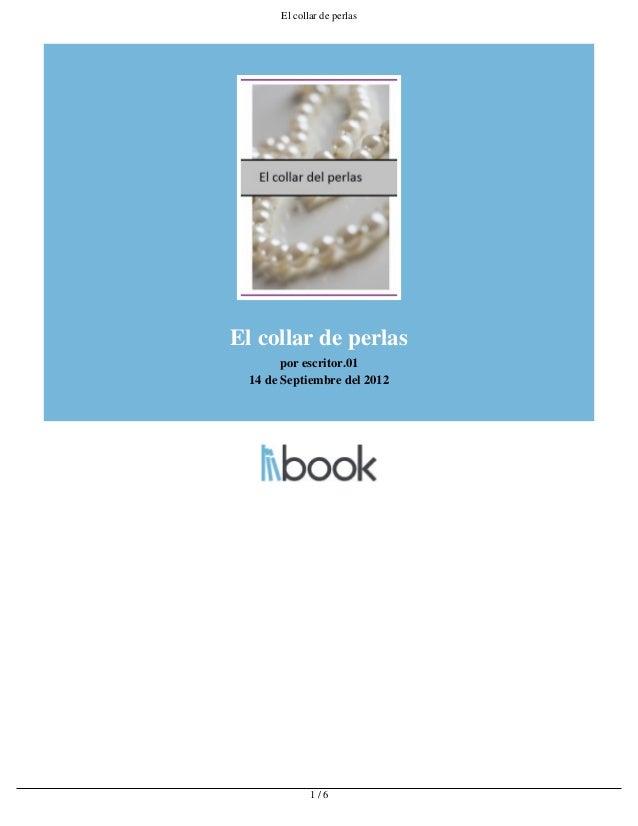 El collar de perlasEl collar de perlas        por escritor.01  14 de Septiembre del 2012              1/6