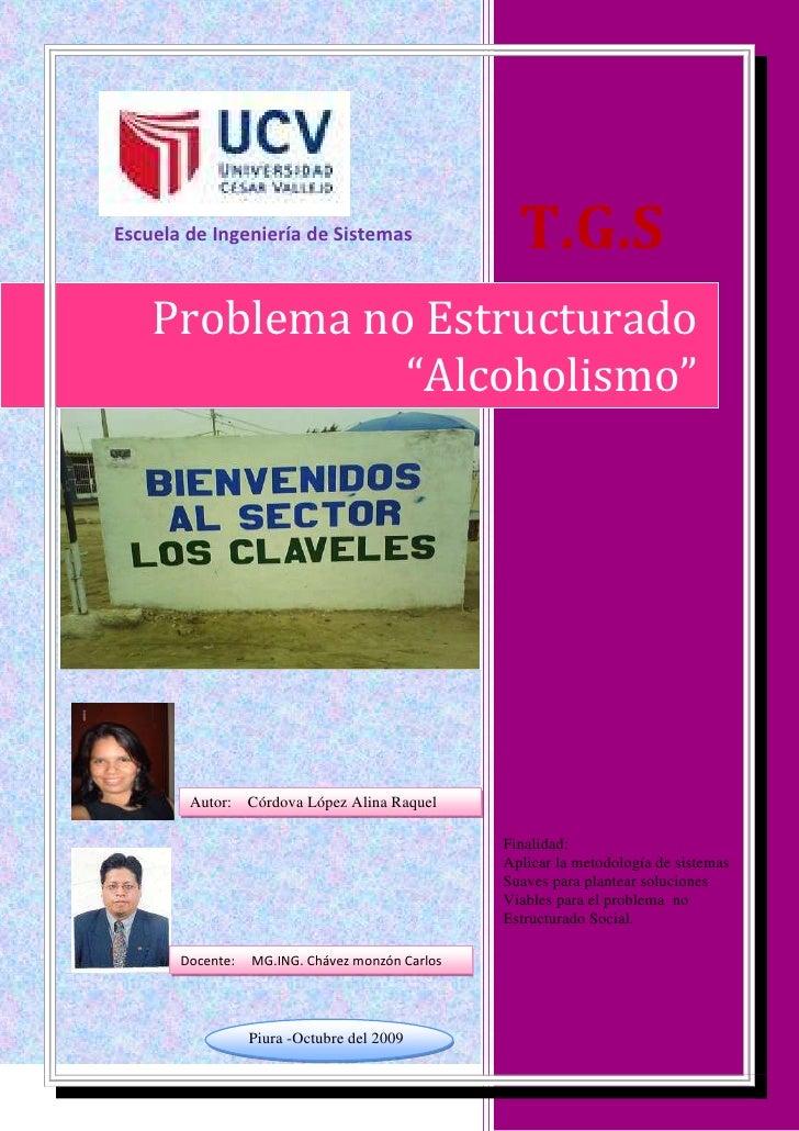"""-137160-17780Problema no Estructurado """"Alcoholismo""""Finalidad: Aplicar la metodología de sistemasSuaves para plantear soluc..."""