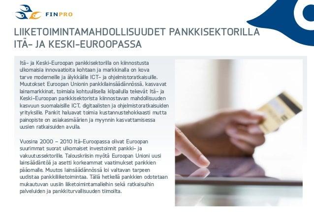 Liiketoimintamahdollisuudet pankkisektorilla Itä- ja Keski-Euroopassa Itä- ja Keski-Euroopan pankkisektorilla on kiinnostu...