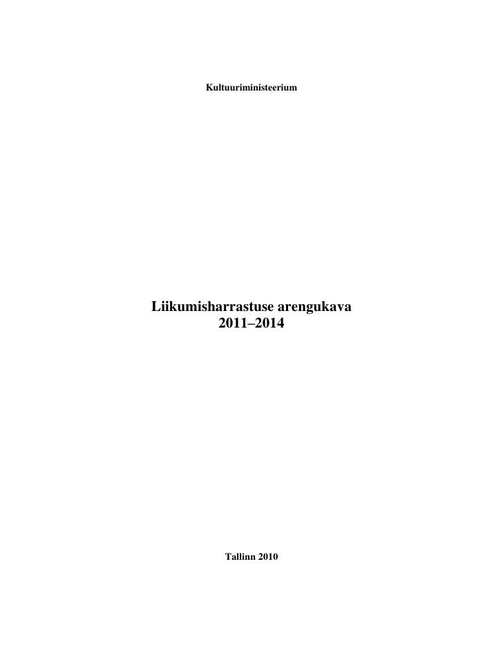 Kultuuriministeerium     Liikumisharrastuse arengukava          2011–2014                Tallinn 2010