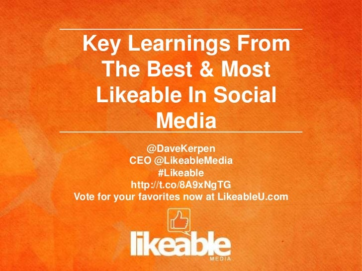 Key Learnings From  The Best & Most  Likeable In Social       Media                @DaveKerpen            CEO @LikeableMed...