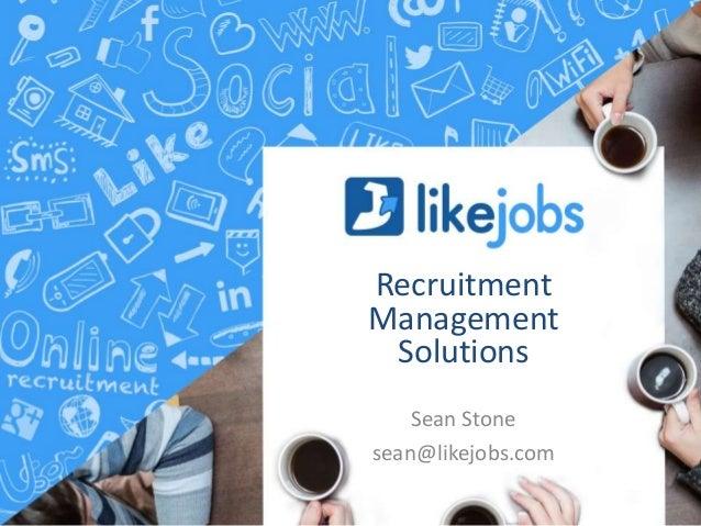 LikeJobs Social Recruitment Solutions - Make every team member a Recruiter!