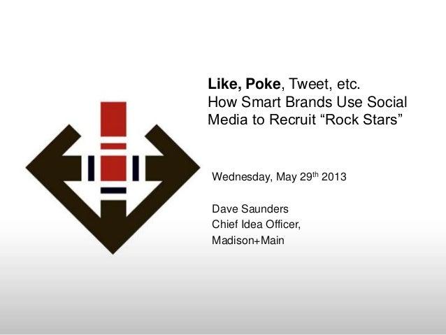 Like, poke and tweet  recruiting through social media 5-29-13