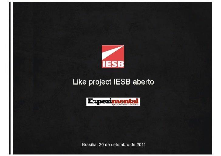 Like project IESB aberto  Brasília, 20 de setembro de 2011