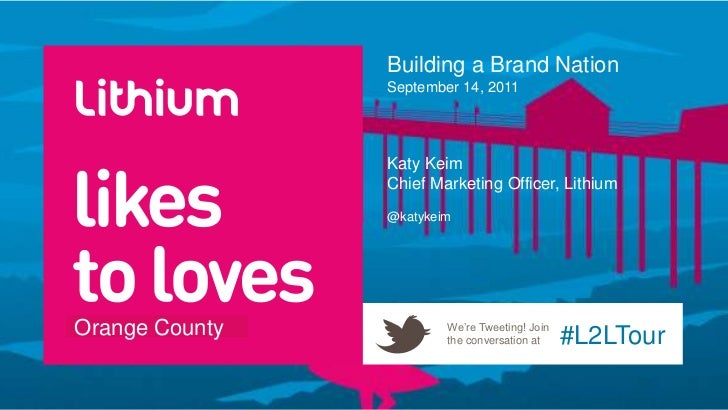 Building a Brand Nation                September 14, 2011                Katy Keim                Chief Marketing Officer,...