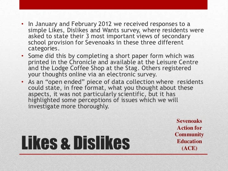 • In January and February 2012 we received responses to a  simple Likes, Dislikes and Wants survey, where residents were  ...