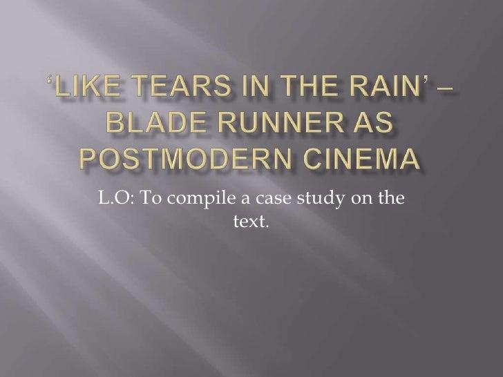Like tears in the rain' postmodern media
