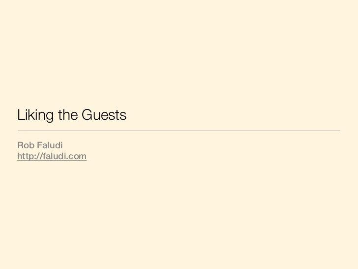 Liking the GuestsRob Faludihttp://faludi.com
