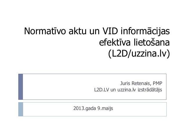 Normatīvo aktu un VID informācijas efektīva lietošana(L2D/uzzina.lv)