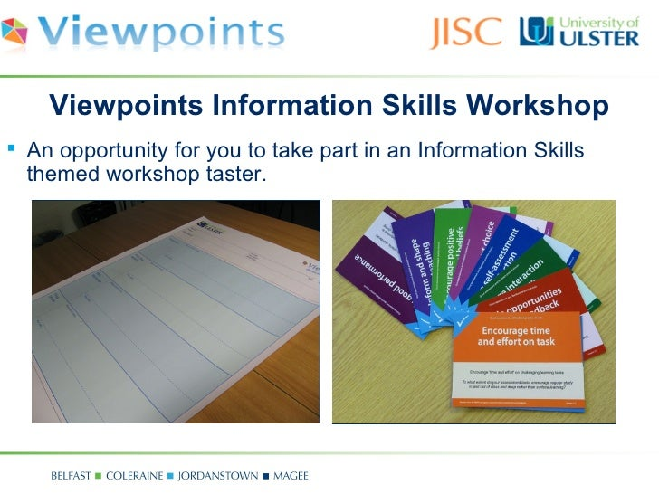 Viewpoints Information Skills Workshop An opportunity for you to take part in an Information Skills  themed workshop tast...