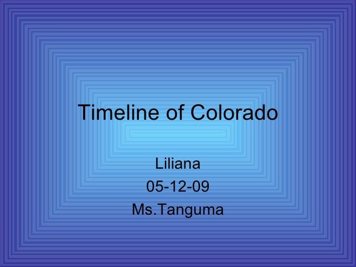 Timeline of Colorado Liliana 05-12-09 Ms.Tanguma