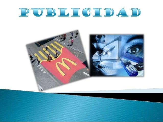    La publicidad es    una forma de    comunicación    comercial que    intenta    incrementar el    consumo de un    pro...