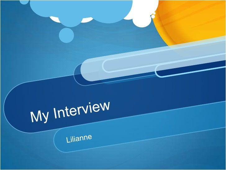 My Interview<br />Lilianne<br />