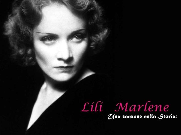 Lili   Marlene<br />Una canzone nella Storia:<br />