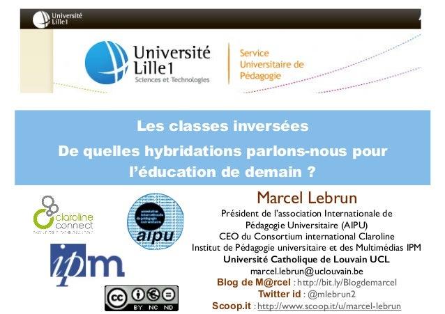 Marcel Lebrun  Président de l'association Internationale de   Pédagogie Universitaire (AIPU)  CEO du Consortium interna...