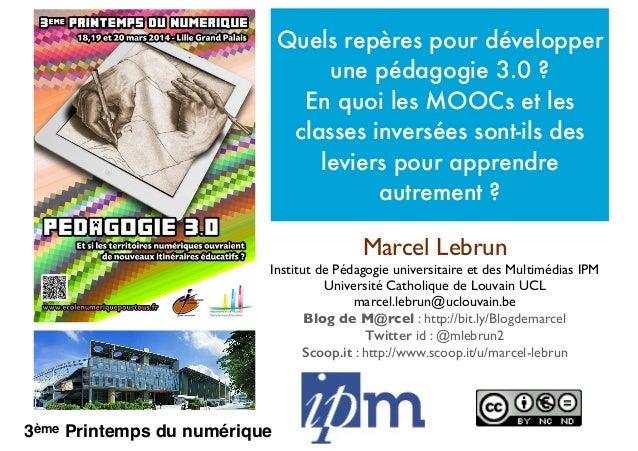 Quels repères pour développer une pédagogie 3.0 ?  En quoi les MOOCs et les classes inversées sont-ils des leviers pour apprendre autrement ?
