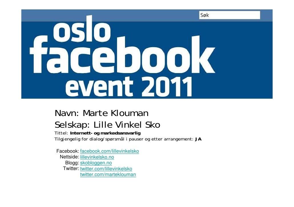 Navn: Marte KloumanSelskap: Lille Vinkel SkoTittel: Internett- og markedsansvarligTilgjengelig for dialog/spørsmål i pause...