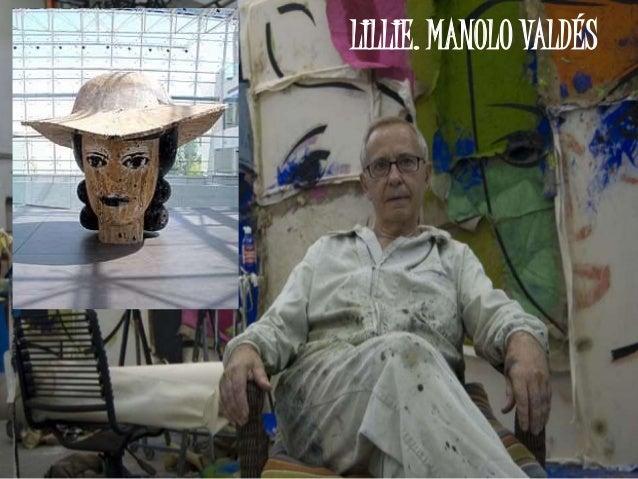 LILLIE. MANOLO VALDÉS