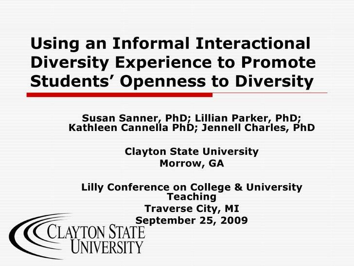 Using an Informal Interactional Diversity Experience to Promote Students' Openness to Diversity Susan Sanner, PhD; Lillian...