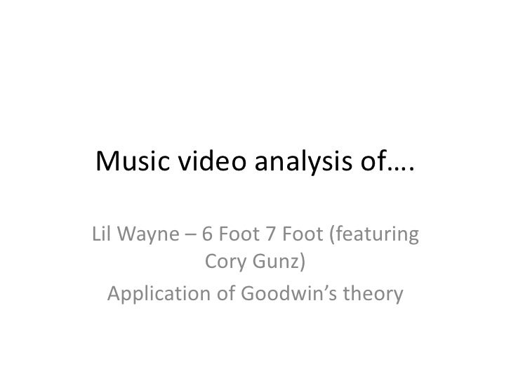 Music video analysis of….Lil Wayne – 6 Foot 7 Foot (featuring            Cory Gunz)  Application of Goodwin's theory