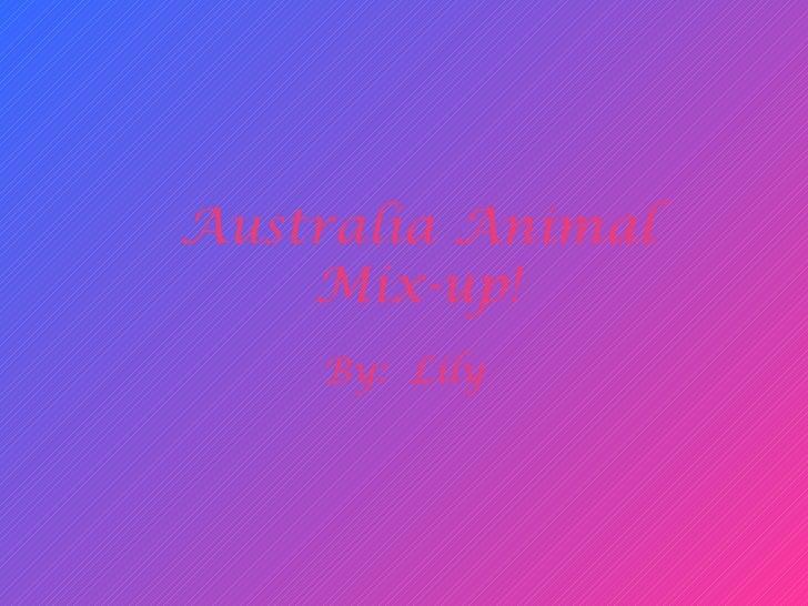 Australia Animal    Mix-up!    By: Lily