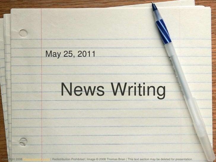 May 25, 2011                                           News WritingCopyright 2008 PresentationFx.com | Redistribution Proh...