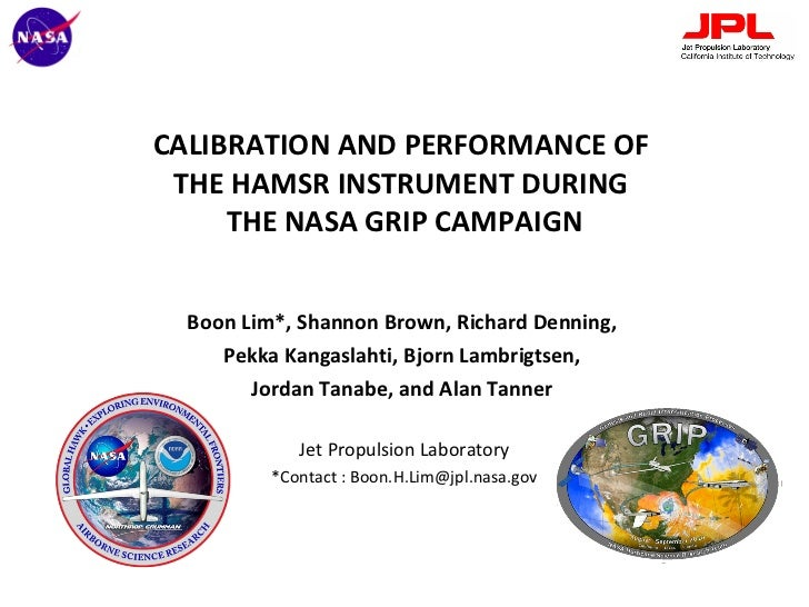 CALIBRATION AND PERFORMANCE OF  THE HAMSR INSTRUMENT DURING  THE NASA GRIP CAMPAIGN Boon Lim*, Shannon Brown, Richard Denn...