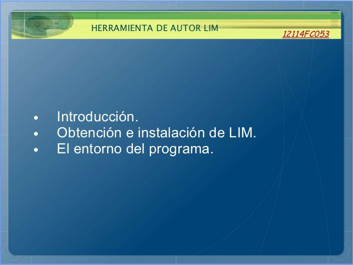 · Introducción. · Obtención e instalación de LIM. · El entorno del programa.