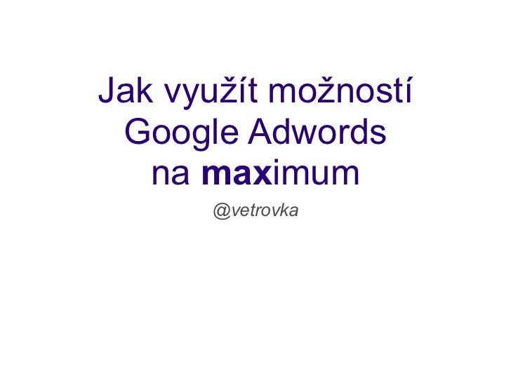 Jak využít možností Google Adwords na maximum