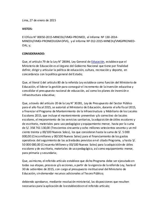 Lima, 27 de enero de 2015 VISTOS: El Oficio N° 00050-2015-MINEDU/VMGI-PRONIED, el Informe Nº 130-2014- MINEDU/VMGI-PRONIED...