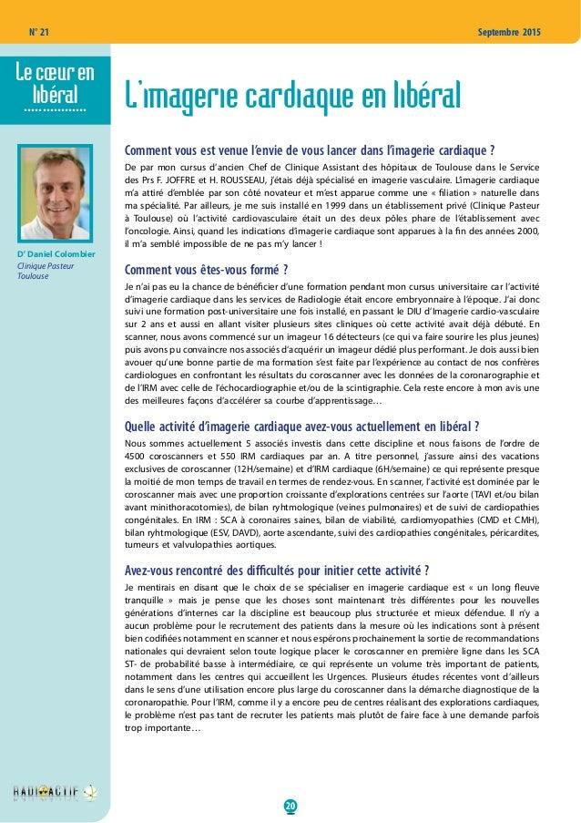 20 N° 21 Septembre 2015 L'imagerie cardiaque en libéral Dr Daniel Colombier Clinique Pasteur Toulouse ................. Co...