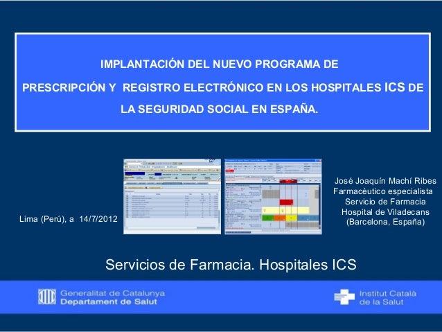IMPLANTACIÓN DEL NUEVO PROGRAMA DE PRESCRIPCIÓN Y REGISTRO ELECTRÓNICO EN LOS HOSPITALES ICS DE LA SEGURIDAD SOCIAL EN ESP...