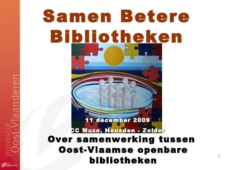 Samen Betere Bibliotheken : Over samenwerking tussen Oost-Vlaamse Openbare Bibliotheken
