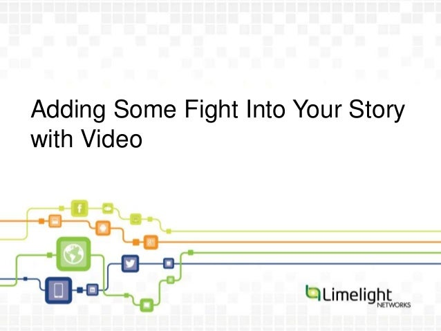 Adding Some Fight Into Your Storywith Video