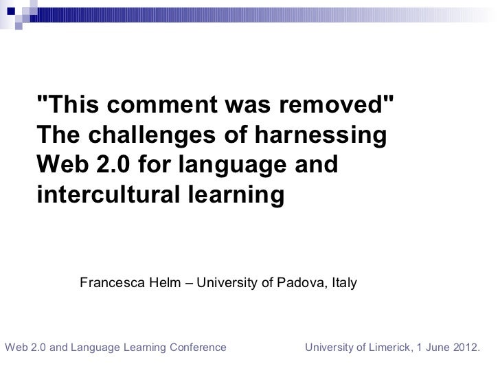 """This comment was removed""     The challenges of harnessing      ""     Web 2.0 for language and     intercultural learning..."