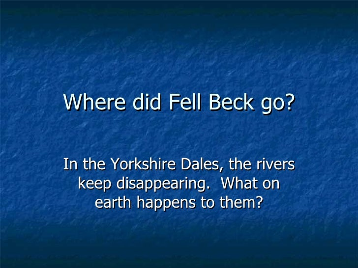 Where did Fell Beck go? In the Yorkshire Dales, the rivers keep disappearing.  What on earth happens to them?