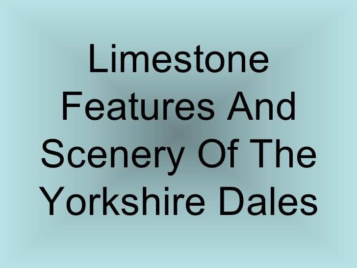 Limestone Features And Scenery Of The Yorkshire Dales