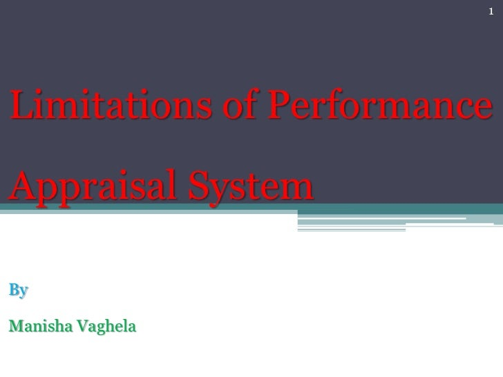 1Limitations of PerformanceAppraisal SystemByManisha Vaghela