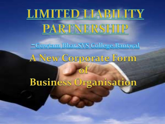 Limited Liability Partnership is a body corporate & is a separate legal entity. Special type of partnership wherein liab...