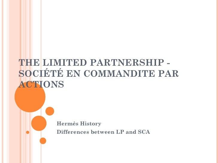 THE LIMITED PARTNERSHIP - SOCIÉTÉ EN COMMANDITE PAR ACTIONS  Hermès History Differences between LP and SCA