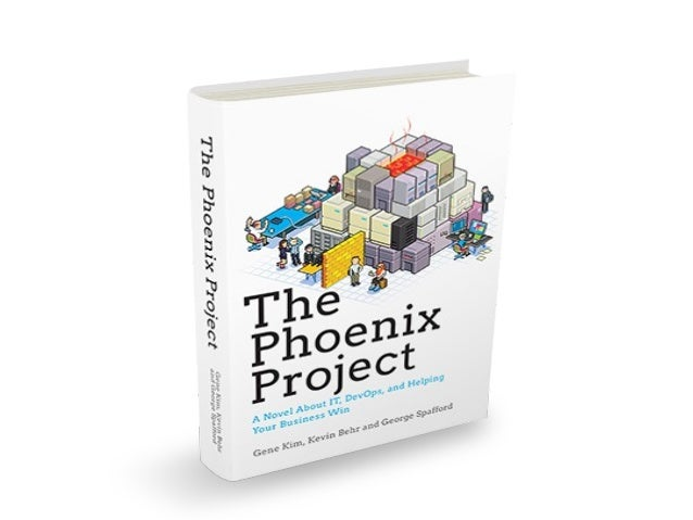 The Phoenix Project: A Novel About IT, DevOps, and Helping Your Business Win.