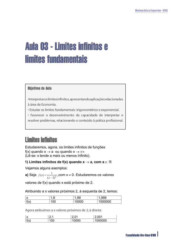 Matemática Superior- UVBAula 03 - Limites infinitos elimites fundamentais Objetivos da Aula •Interpretar os limites infinit...