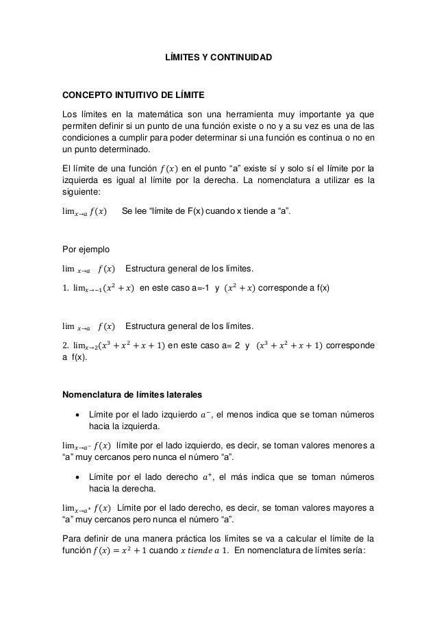 LÍMITES Y CONTINUIDAD CONCEPTO INTUITIVO DE LÍMITE Los límites en la matemática son una herramienta muy importante ya que ...