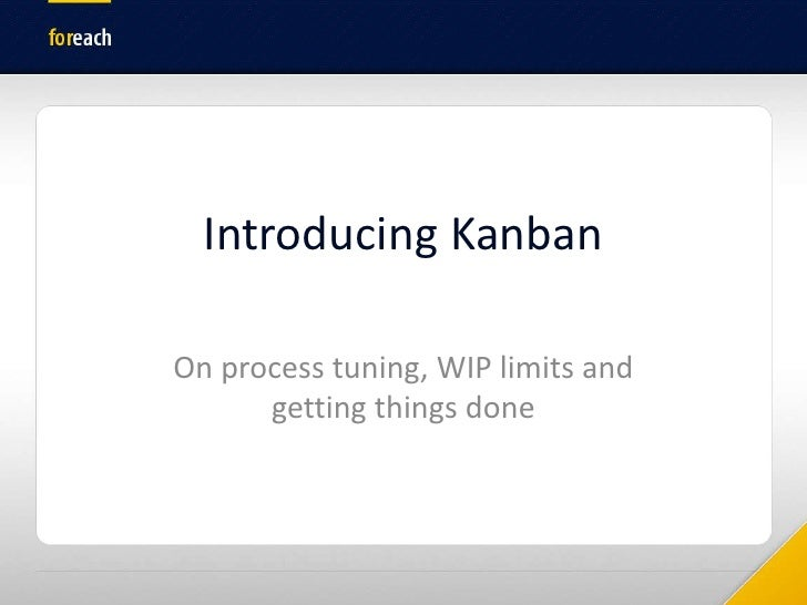 Introducing Kanban<br />On process tuning, WIP limits and getting things done<br />