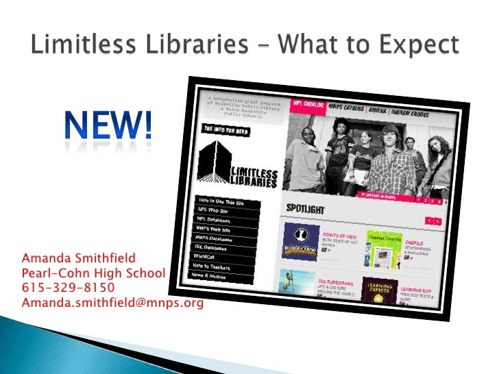 Limitless Libraries – What to Expect<br />NEW!<br />Amanda Smithfield<br />Pearl-Cohn High School<br />615-329-8150<br />A...