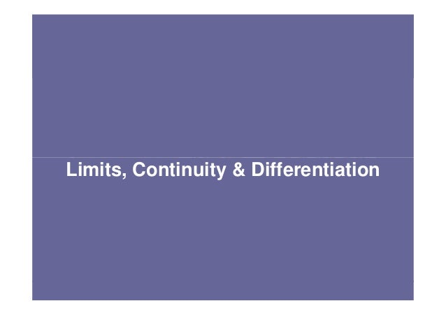Limits, Continuity & Differentiation